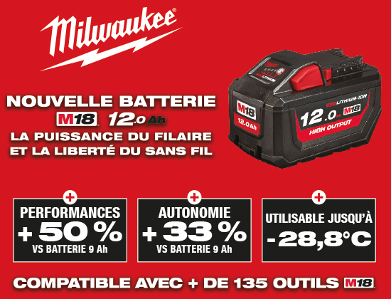 Nouvelle batterie M18 12,0 Ah Milwaukee